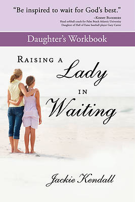 Raising a Lady in Waiting Daughters Workbook