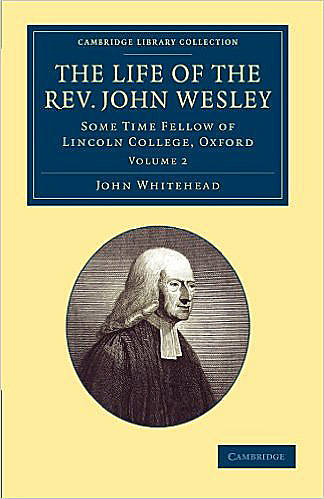 The Life of the Rev. John Wesley - Volume 2