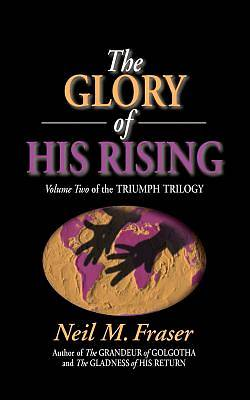 The Glory of His Rising