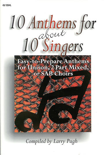 10 Anthems for About 10 Singers Choral Book
