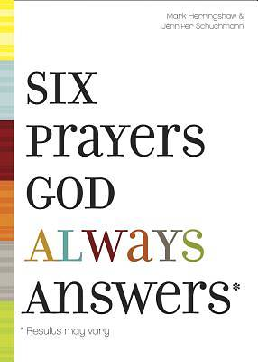 Six Prayers God Always Answers