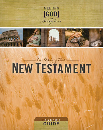 Meeting God in Scripture; Entering the New Testament Leaders Guide
