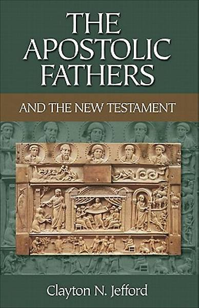 The Apostolic Fathers and the New Testament [ePub Ebook]