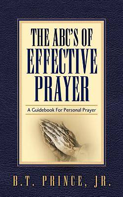 The ABCs of Effective Prayer