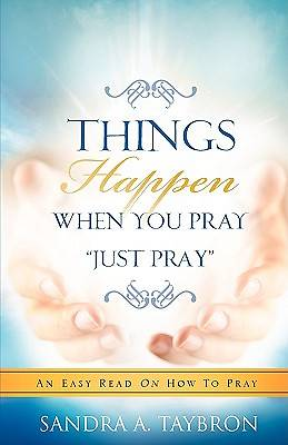 Things Happen When You Pray