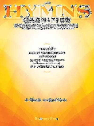 Hymns Magnified; 15 Embellished Piano Accompaniments
