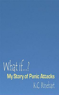 What if.? My Story of Panic Attacks [Adobe Ebook]