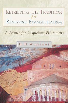 Retrieving the Tradition and Renewing Evangelicalism