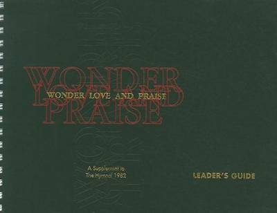 Wonder, Love, and Praise Leaders Edition