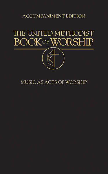 The United Methodist Book Of Worship Accompaniment Edition - Adobe PDF Download