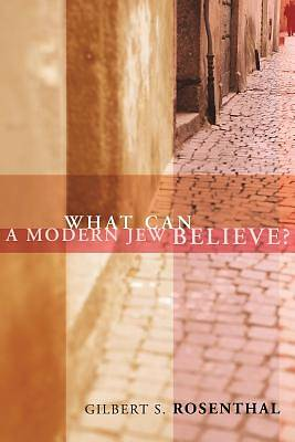 What Can a Modern Jew Believe?