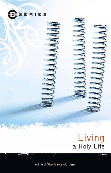 Living a Holy Life (D Series)