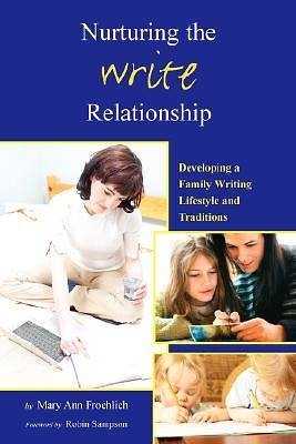 Nurturing the Write Relationship