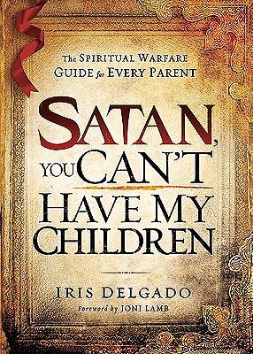 Satan, You Cant Have My Children