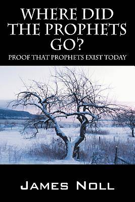 Where Did the Prophets Go?