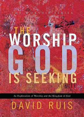 The Worship God Is Seeking [ePub Ebook]