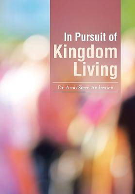 In Pursuit of Kingdom Living