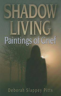 Shadow Living... Paintings of Grief
