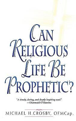 Can Religious Life Be Prophectic?