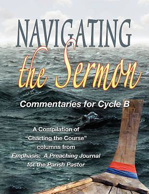 Navigating the Sermon for Cycle B of the Revised Common Lectionary