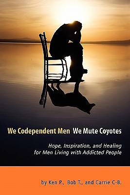 We Codependent Men - We Mute Coyotes