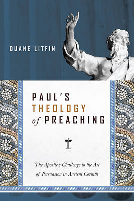 Pauls Theology of Preaching