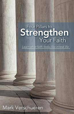 Four Pillars to Strengthen Your Faith