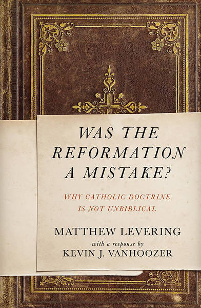 Was the Reformation a Mistake?