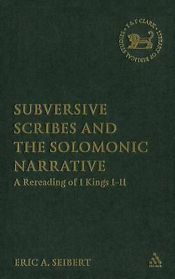 Subversive Scribes and the Solomonic Narrative