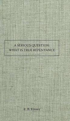 A Serious Question What Is True Repentance