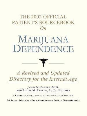 The 2002 Official Patients Sourcebook on Marijuana Dependence [Adobe Ebook]