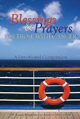 Blessings and Prayers for Those with Cancer: A Devotional Companion