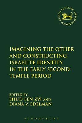 Imagining the Other and Constructing Israelite Identity in the Early Second Temple Period