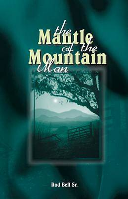Mantle of the Mountain Man(rod Bell Sr)
