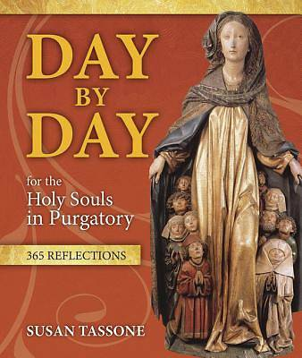 Day by Day for the Holy Souls in Purgatory