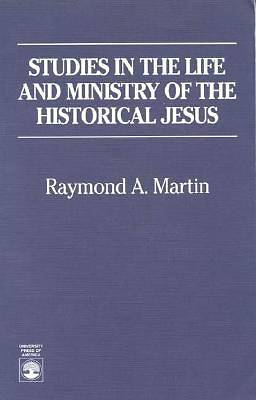 Studies in the Life and Ministry of the Historical Jesus