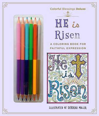 Colorful Blessings: He Is Risen: Deluxe Edition with Pencils