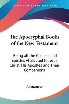 The Apocryphal Books of the New Testament