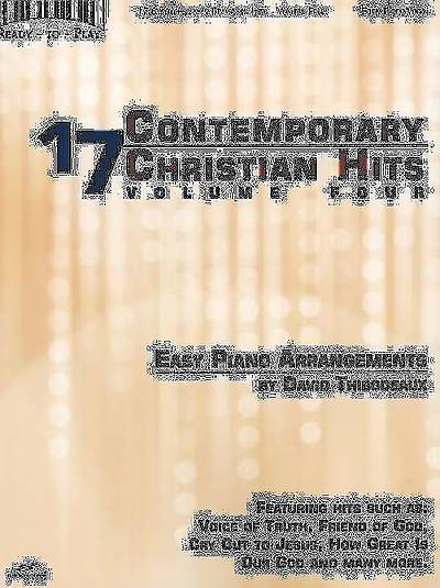 17 Contemporary Christian Hits, Volume 4; Easy Piano Arrangements