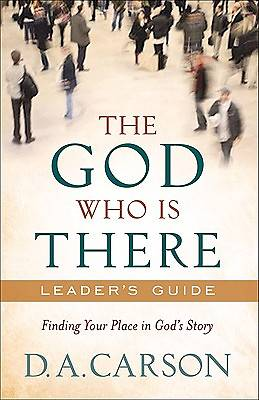 The God Who Is There Leaders Guide