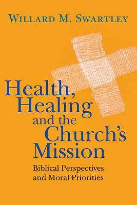 Health, Healing and the Churchs Mission