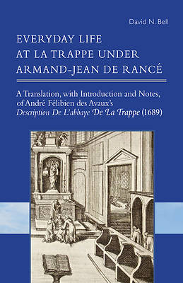 Everyday Life at La Trappe Under Armand-Jean de Rance