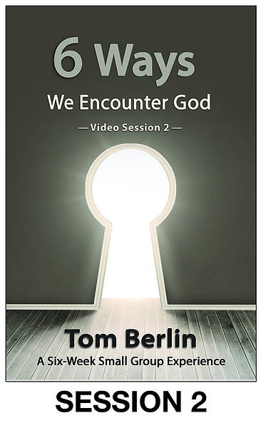 6 Ways We Encounter God Streaming Video Session 2
