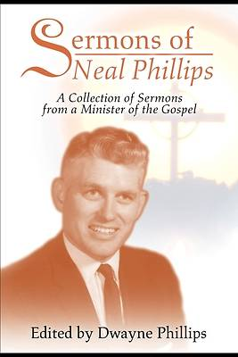 Sermons of Neal Phillips