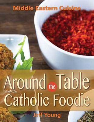 Around the Table With the Catholic Foodie [ePub Ebook]