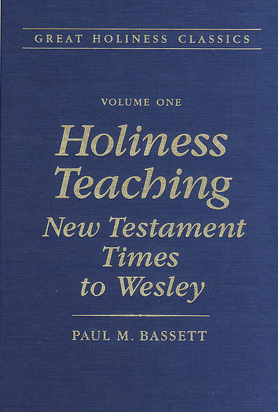 Holiness Teaching New Testament Times to Wesley