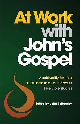 At Work with Johns Gospel