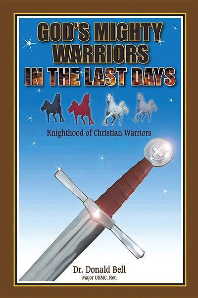 Gods Mighty Warriors in the Last Days