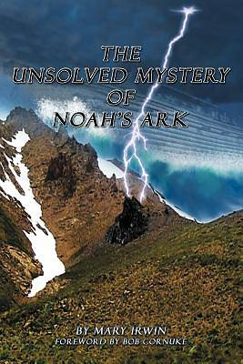The Unsolved Mystery of Noahs Ark