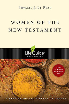 LifeGuide Bible Study - Women of the New Testament
